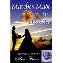 Matches Made in Heaven (Romance & Recipes) (English Edition)