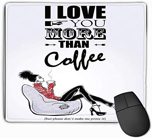 fdgjydjsh Mouse Pad Girl Style Sketch Sits Chair Relaxes Cup Coffee cooffee Quote i Love You More Than Rectangle Rubber Mousepad 11.81 X 9.84 Inch