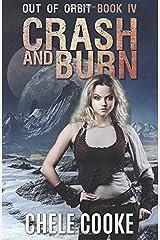 Crash and Burn (Out of Orbit) Paperback