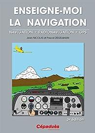 Enseigne-moi la navigation - 3e édition par Jean Nicolas