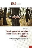 Développement durable de la chaîne des Babors (Algérie): Etude des potentialités biologiques, cartographie et aménagement