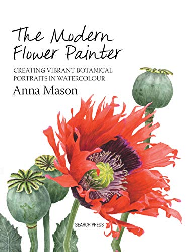 The Modern Flower Painter - Creating Vibrant Botanical Portraits in Watercolour (English Edition)