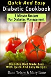 Quick And Easy Diabetic Cookbook: 5 Minute Recipes For Diabetes Management: Diabetes Diet Made Easy With Quick And Easy Recipes