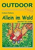 Allein im Wald: Survival für Kinder (Basiswissen für draußen)