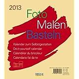 Foto-Malen-Basteln beige 2013: Kalender zum Selbstgestalten