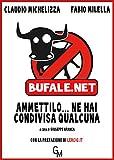 Bufale.net. Ammettilo, ne hai condivisa qualcuna