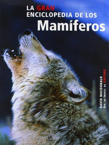 La Gran Enciclopedia de los Mamíferos (Grandes Obras) por David Macdonald