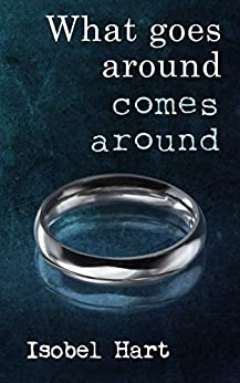 What goes around comes around (Lily's Story Book 1) by [Hart, Isobel]