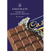Chocolate: The British Chocolate Industry (Shire Library, Band 497)