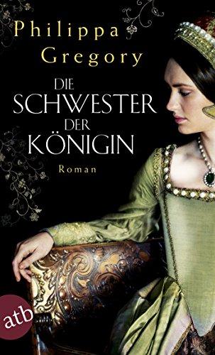 Die Schwester der Königin: Roman