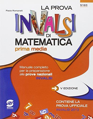 La prova INVALSI di matematica. Per la Scuola media ado