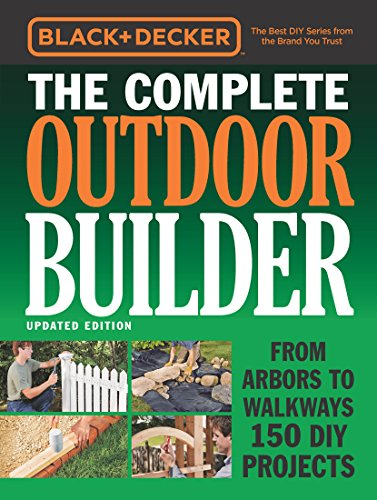 Download Black & Decker The Complete Outdoor Builder - Updated Edition (Black & Decker Complete Guide) (English Edition) B01ENV6HIU