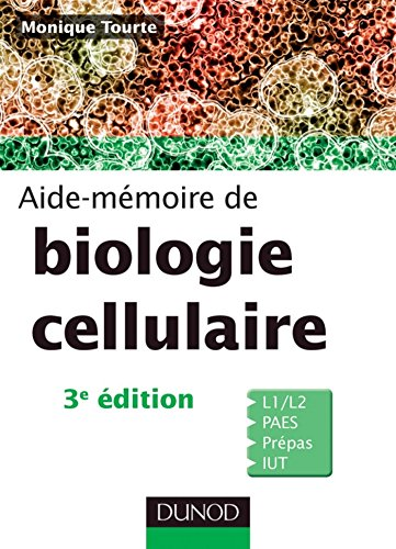 Aide-mémoire de biologie cellulaire - 3ème édition (Sciences de la vie) par Monique Tourte