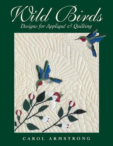 Wild Birds - Print on Demand Edition: Designs for Applique and Quilting