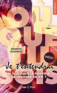 Où que tu sois, tome 1 : Je t'entendrai par Danielle Guisiano