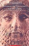 Epopeya de Gilgames, rey de Uruk (Pliegos de Oriente)