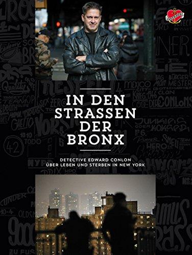 Bronx: Detective Edward Conlon über Leben und Sterben in New York ()