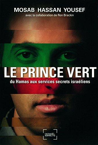 Le Prince vert: Du Hamas aux services secrets israéliens par Mosab Hassan Yousef