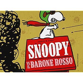 Snoopy Vs. Il Barone Rosso. Ediz. Illustrata