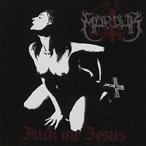 Fuck Me Jesus by Marduk