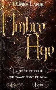 Ombre âge, tome 1 par Olivier Larue