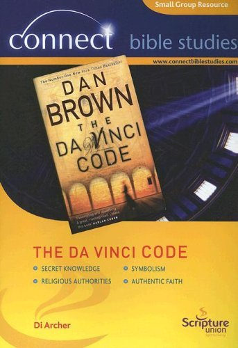 The Da Vinci Code: Resource to Help Christians Connect with Culture (Connect Bible Studies) by Di Archer (2005-06-03)