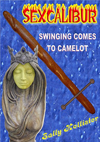 Sexcalibur: Swinging Comes To Camelot (English Edition)