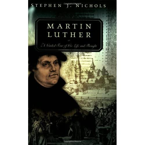 Martin Luther: A Guided Tour of His Life and Thought (Guided Tour of Church History) by Stephen J. Nichols (2002-11-20)