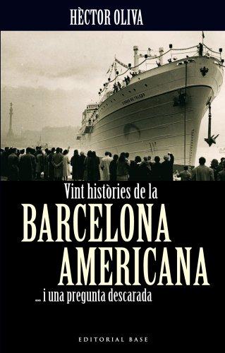 Descargar Libro Vint històries de la Barcelona americana ...i una pregunta descarada (Catalan Edition) (Base e-Històrica Book 42) de Hèctor Oliva