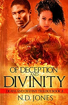 Of Deception and Divinity: A Paranormal Romance (Death and Destiny Trilogy Book 3) by [Jones, N.D.]