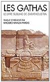 Les Gathas - Le livre sublime de Zarathoustra