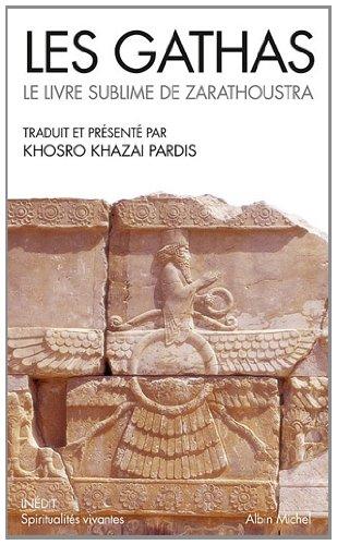 Les Gathas: Le livre sublime de Zarathoustra par Zarathoustra