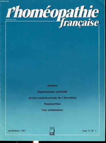 L homeopathie francaise tome 71 n°1 1983 : artérite, hypertention artérielle, action expérimentale de l aconitine, pulpopathies, cas vétérinaires.