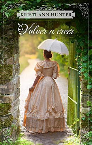 Volver a creer (Haven Manor 2) de Kristi Ann Hunter