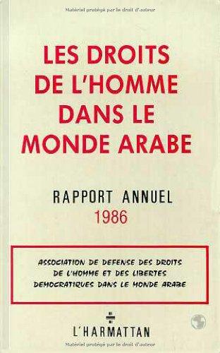 Les Droits de l'homme dans le monde arabe: Rapport annuel 1986