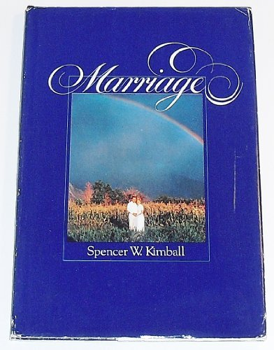 Marriage by Spencer W Kimball (1978-08-02)