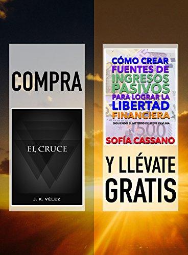 Compra EL CRUCE y llévate gratis CÓMO CREAR FUENTES DE INGRESOS ...