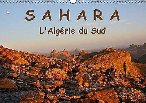Le Sahara de l'Algérie du Sud : Contact avec le désert de sable, ses habitants, sa nature et sa culture. Calendrier mural A3 horizontal