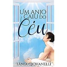 Um anjo caiu do céu (Portuguese Edition)