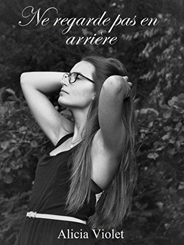 Ne regarde pas en arrière de Alicia Violet 2017