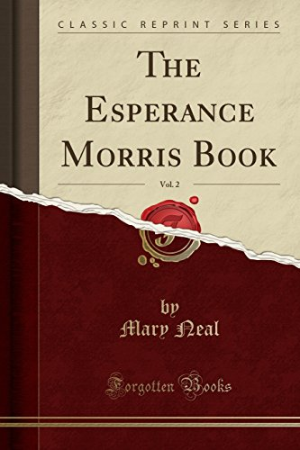 The Esperance Morris Book, Vol. 2 (Classic Reprint) por Mary Neal