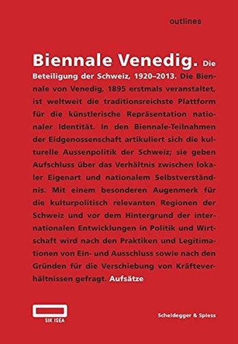 Biennale Venedig: Die Beteiligung der Schweiz, 1920-2013