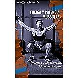 Fuerza y potencia muscular: Desarrollo y optimización del entrenamiento