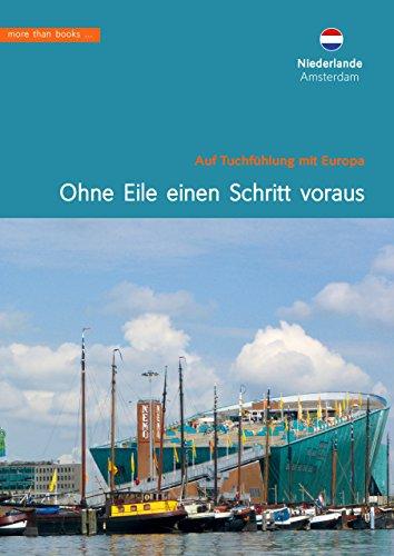 Niederlande, Amsterdam.  Ohne Eile einen Schritt voraus (Im Herzen Europäer) (German Edition)