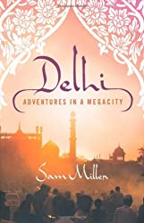 Delhi: Adventures in a Megacity by Sam Miller (2010-07-20)