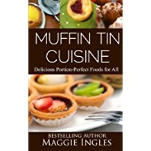 Muffin Tin Cuisine by Maggie Ingles (2013-04-02)