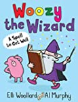 Woozy the Wizard: A Spell to Get Well...