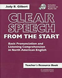 Clear Speech from the Start Teacher's Resource Book with Audio CD: Basic Pronunciation and Listening Comprehension in North American English by Judy B. Gilbert (2001-05-14)