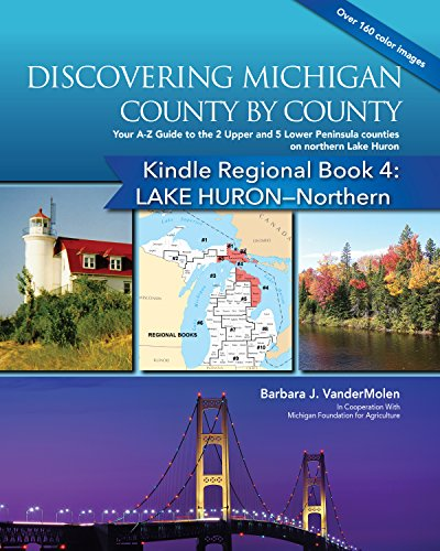 Regional Book 4: Discovering Michigan County by County: LAKE HURON-Northern: Your A-Z Guide to 7 Counties on northern Lake Huron (Michigan Counties Kindle Regional Books) (English Edition) (Huron Island Lighthouse)