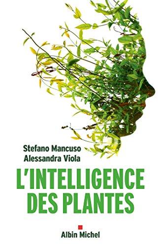 L'Intelligence des plantes (A.M. SOCIETE) par Stefano Mancuso, Alessandra Viola, Renaud Temperini